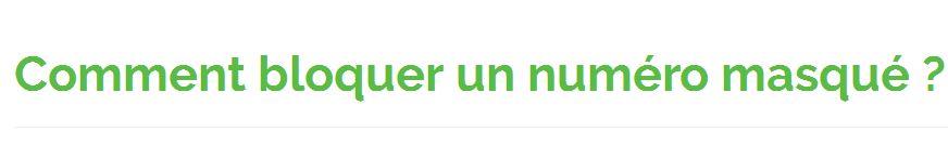 Rendez-vous sur aquiestcenumero.fr pour savoir comment bloquer les appels masqués